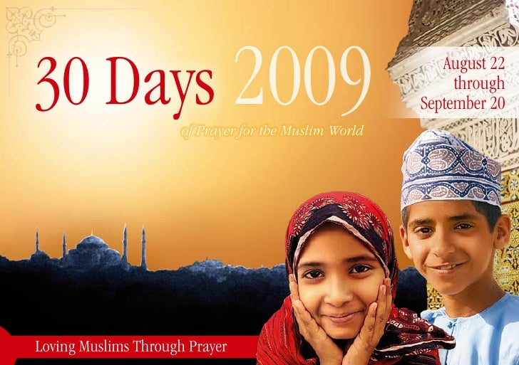 30 Days 2009          of Prayer for the Muslim World                                                           August 22  ...