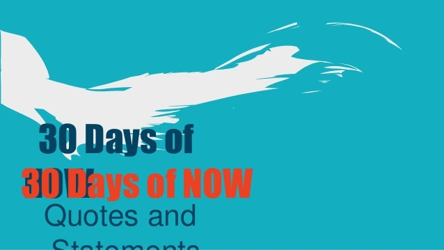 30 Days of NOW30 Days of NOW Quotes and