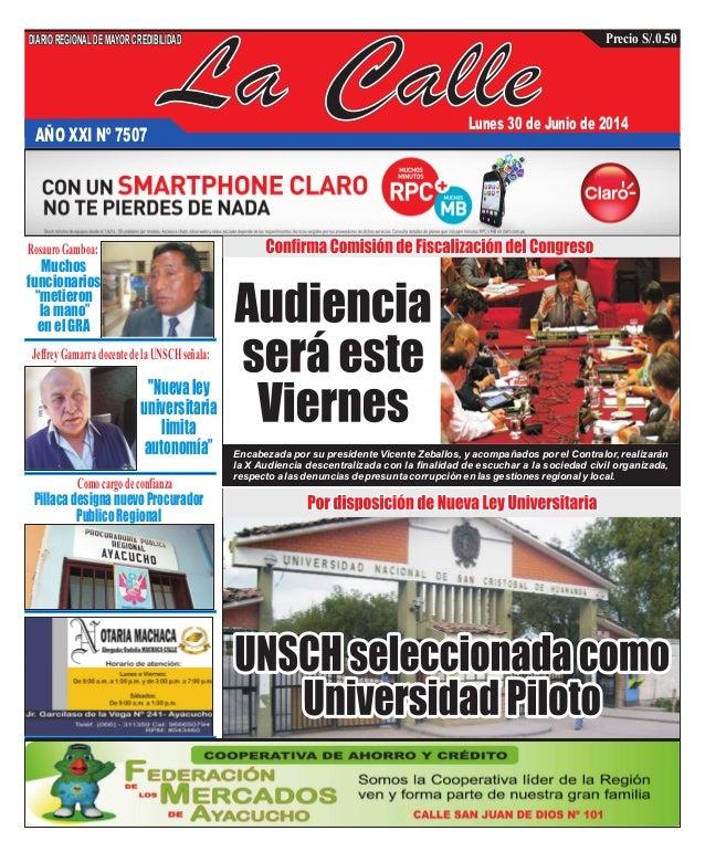 """La CalleAÑO XXI Nº 7507 Lunes 30 de Junio de 2014 Muchos funcionarios """"metieron la mano"""" en el GRA """"Nuevaley universitaria..."""