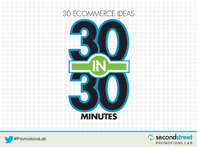 30 Ecommerce Ideas in 30 Minutes