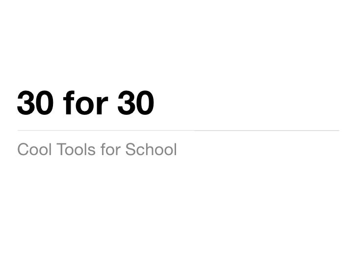 30 for 30: Cool Tools for School