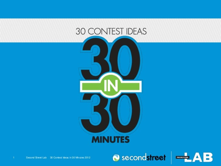 #secondstreet1     Second Street Lab   30 Contest Ideas in 30 Minutes 2012