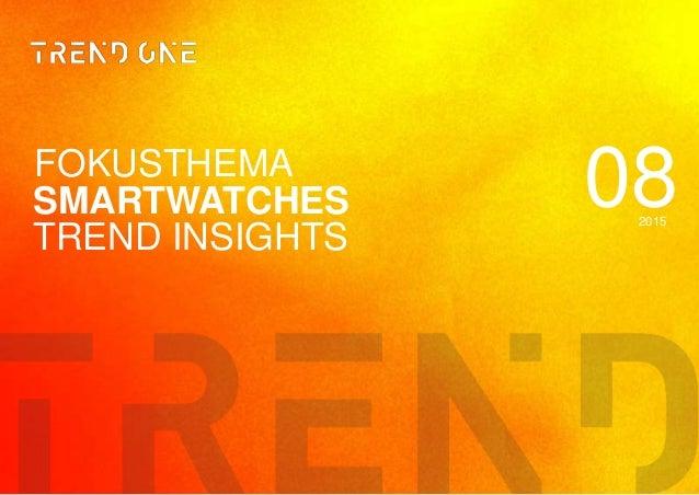 DIE INTERAKTIVEN FUNKTIONEN IM EXECUTIVE TRENDREPORT 1 EXECUTIVE TRENDREPORT AUSGABE 08/2014 08SMARTWATCHES FOKUSTHEMA 201...