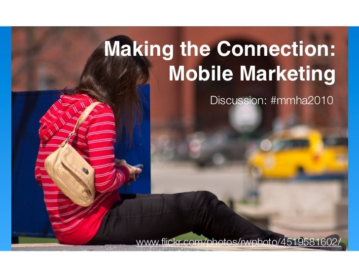 Making the Connection: Mobile Marketing
