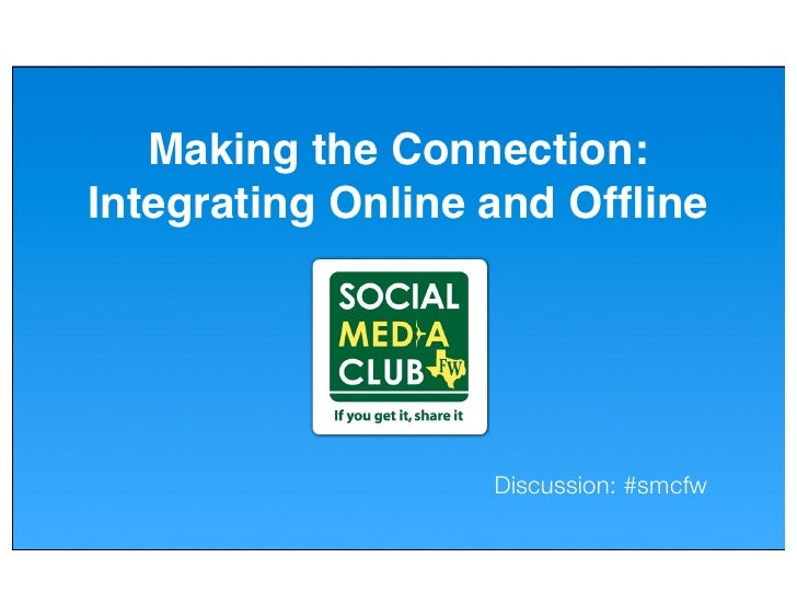 Making the Connection: Integrating Online and Offline