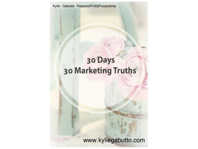 30 Marketing Truths Profit in Your Business - Passion | Profit | Productivity