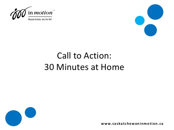 Call to Action! <ul><li>Take the pledge and do just one   thing to increase physical activity  </li></ul><ul><li>Reduce sc...