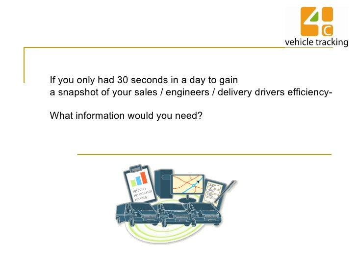 If you only had 30 seconds in a day to gain a snapshot of your sales / engineers / delivery drivers efficiency-  What info...