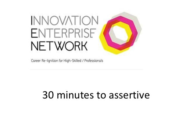 30 minutes to assertive