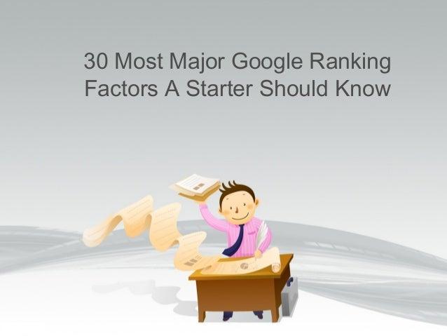 30 Most Major Google Ranking Factors A Starter Should Know