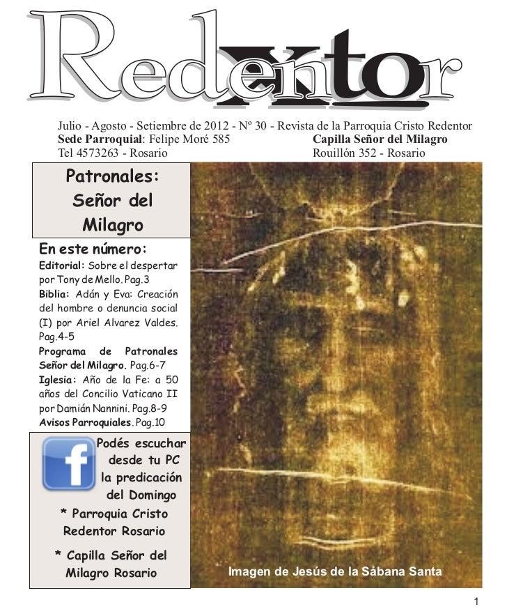 Julio - Agosto - Setiembre de 2012 - Nº 30 - Revista de la Parroquia Cristo Redentor   Sede Parroquial: Felipe Moré 585   ...