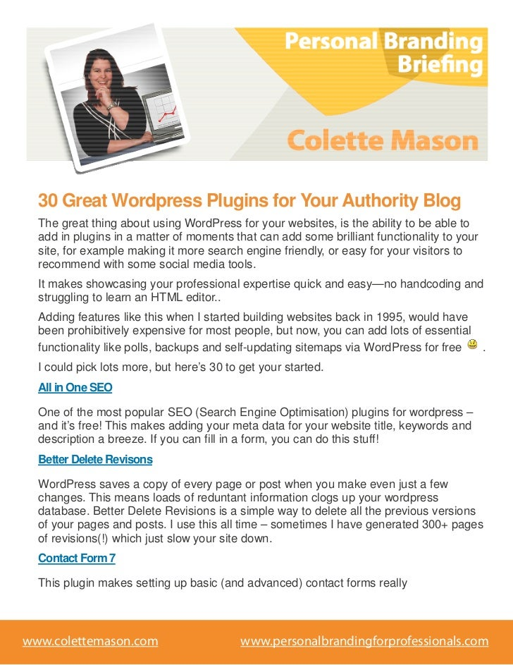 30 Great Wordpress Plugins for Your Authority Blog  The great thing about using WordPress for your websites, is the abilit...