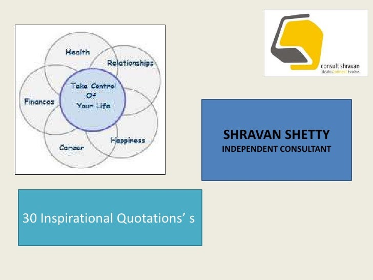 SHRAVAN SHETTY<br />INDEPENDENT CONSULTANT<br />30 Inspirational Quotations' s<br />