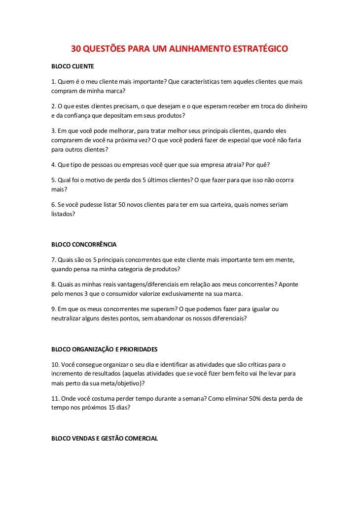 30 QUESTÕES PARA UM ALINHAMENTO ESTRATÉGICOBLOCO CLIENTE1. Quem é o meu cliente mais importante? Que características tem a...