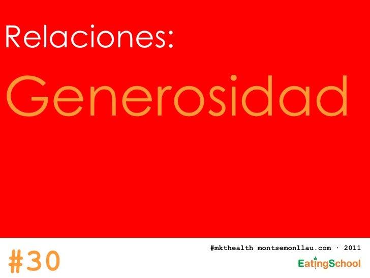 Relaciones:   Generosidad #mkthealth montsemonllau.com · 2011 #30