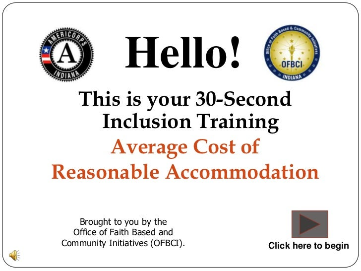 Hello!  This is your 30-Second     Inclusion Training      Average Cost ofReasonable Accommodation   Brought to you by the...