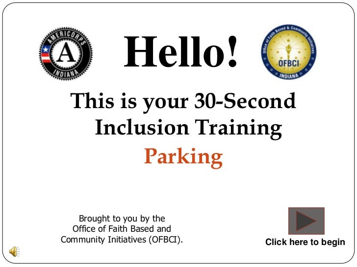 Hello!  This is your 30-Second    Inclusion Training          Parking   Brought to you by the  Office of Faith Based andCo...