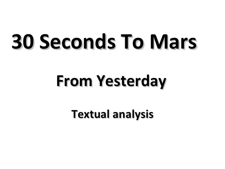 30 Seconds To Mars From Yesterday   Textual analysis