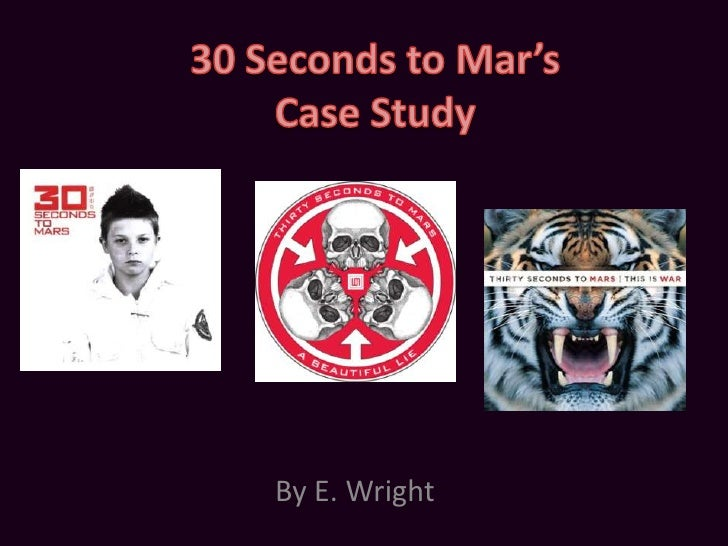 30 Seconds to Mar'sCase Study<br />By E. Wright<br />