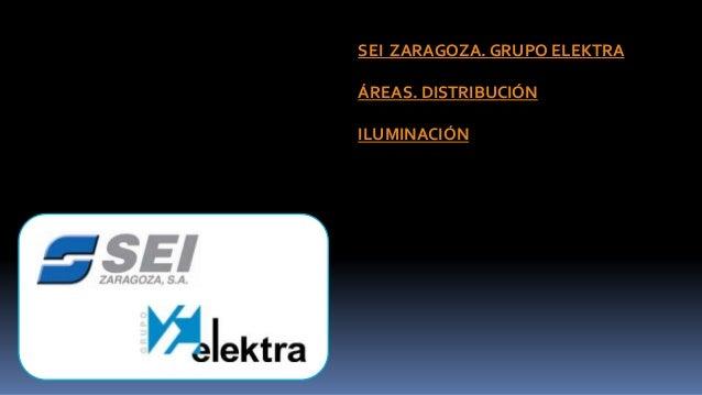 SEI Zaragoza. Grupo Elektra. Iluminación