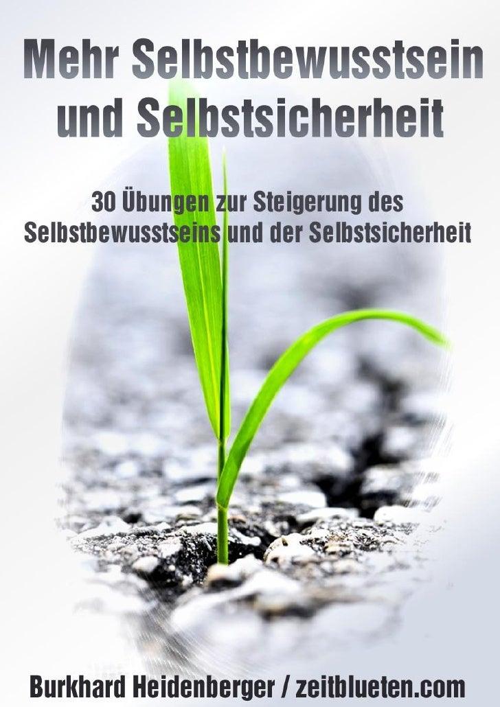 30 Übungen zur Steigerung des Selbstbewusstseins undder SelbstsicherheitSelbstsicherheit resultiert aus dem Selbstbewussts...