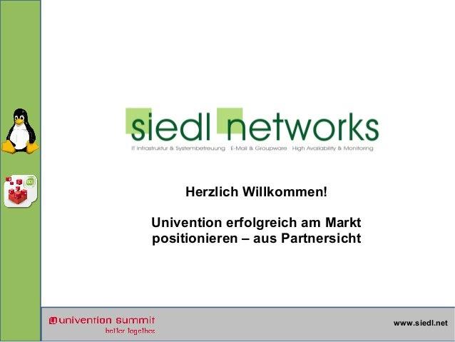 Herzlich Willkommen! Univention erfolgreich am Markt positionieren – aus Partnersicht  www.siedl.net