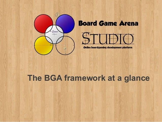 The BGA framework at a glance