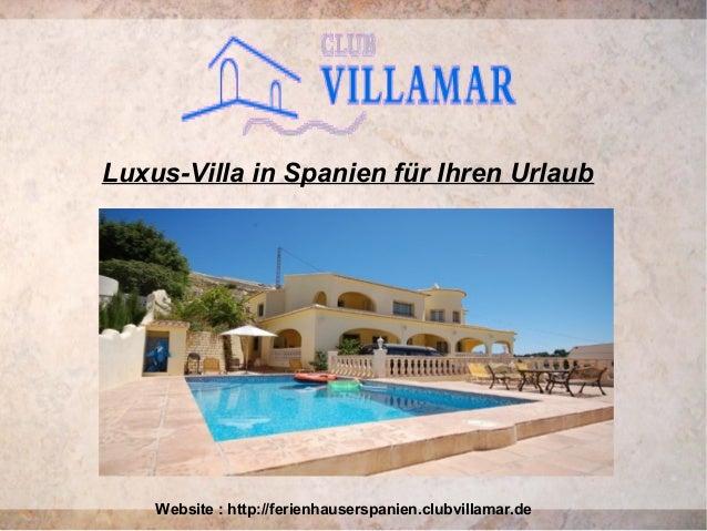 Luxus-Villa in Spanien für Ihren Urlaub Website : http://ferienhauserspanien.clubvillamar.de