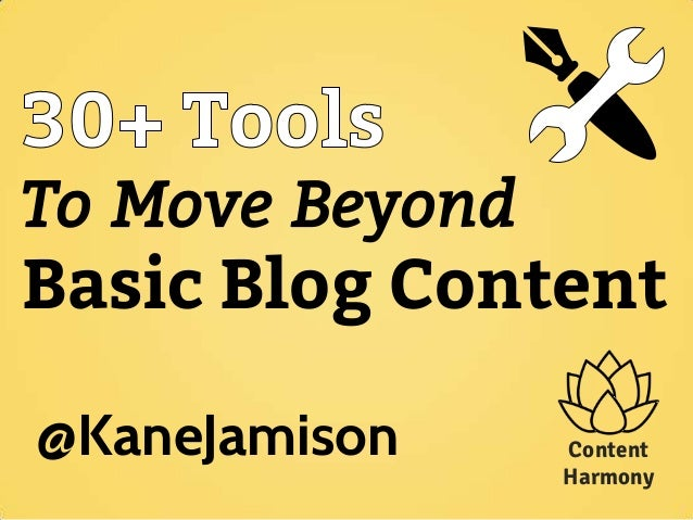 To Move Beyond Basic Blog Content Content Harmony @KaneJamison w