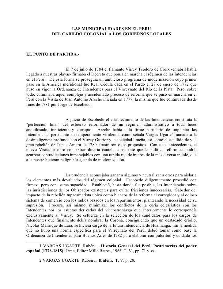 LAS MUNICIPALIDADES EN EL PERU              DEL CABILDO COLONIAL A LOS GOBIERNOS LOCALESEL PUNTO DE PARTIDA.-             ...