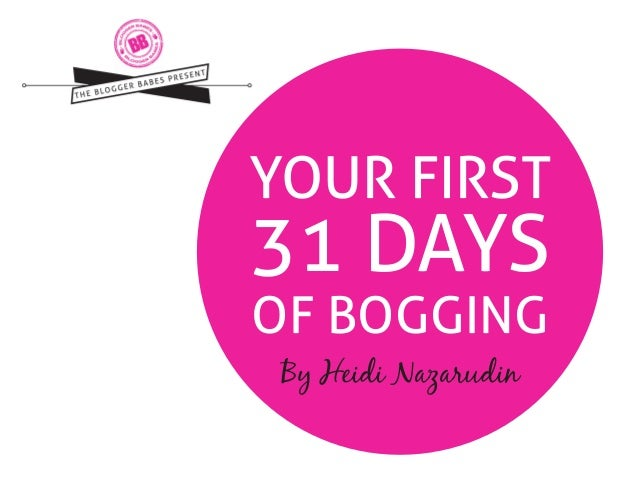 YOUR FIRST  31 DAYS OF BOGGING By Heidi Nazarudin