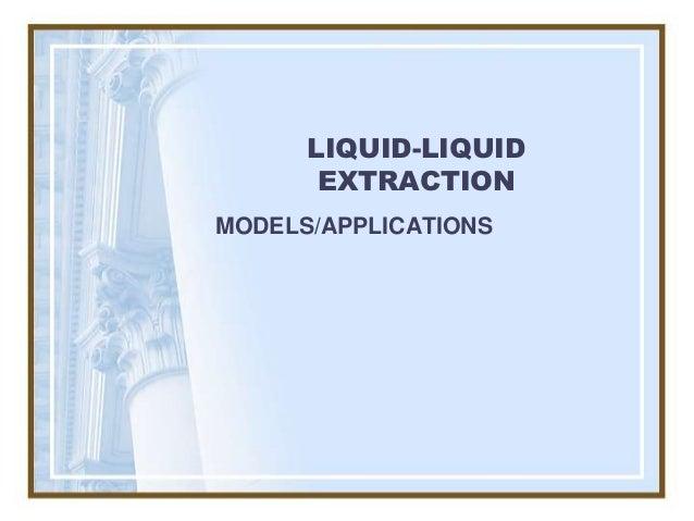 LIQUID-LIQUID       EXTRACTIONMODELS/APPLICATIONS