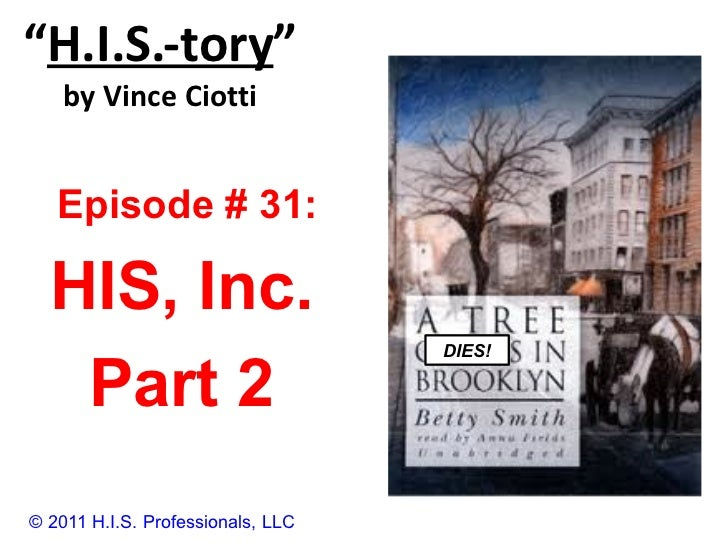 """"""" H.I.S.-tory """" by Vince Ciotti © 2011 H.I.S. Professionals, LLC Episode # 31:  HIS, Inc. Part 2 DIES!"""