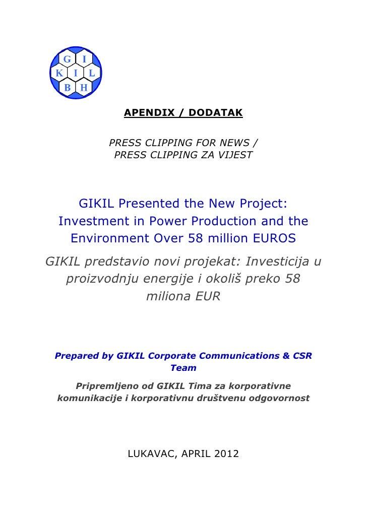 APENDIX / DODATAK           PRESS CLIPPING FOR NEWS /            PRESS CLIPPING ZA VIJEST     GIKIL Presented the New Proj...