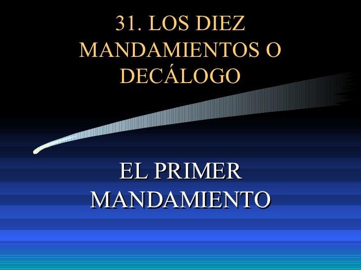 31. LOS DIEZ MANDAMIENTOS O DECÁLOGO EL PRIMER MANDAMIENTO