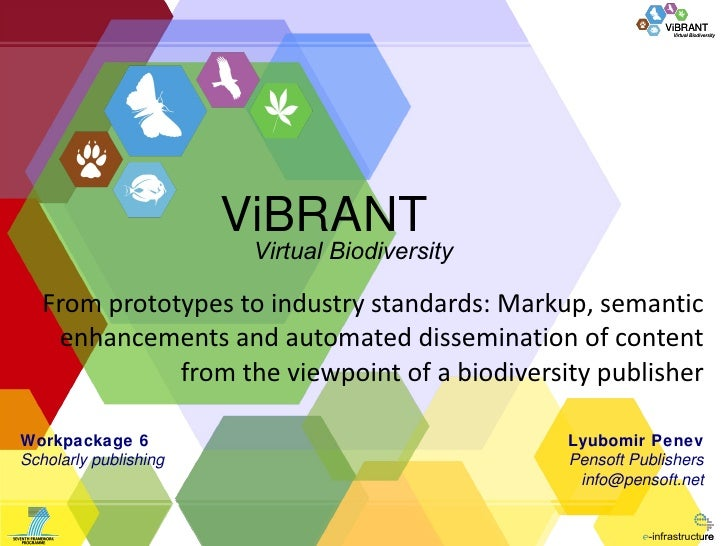 WP6 Overview: From prototypes to industry standards: Markup, semantic enhancements and automated dissemination of content from the viewpoint of a biodiversity publisher