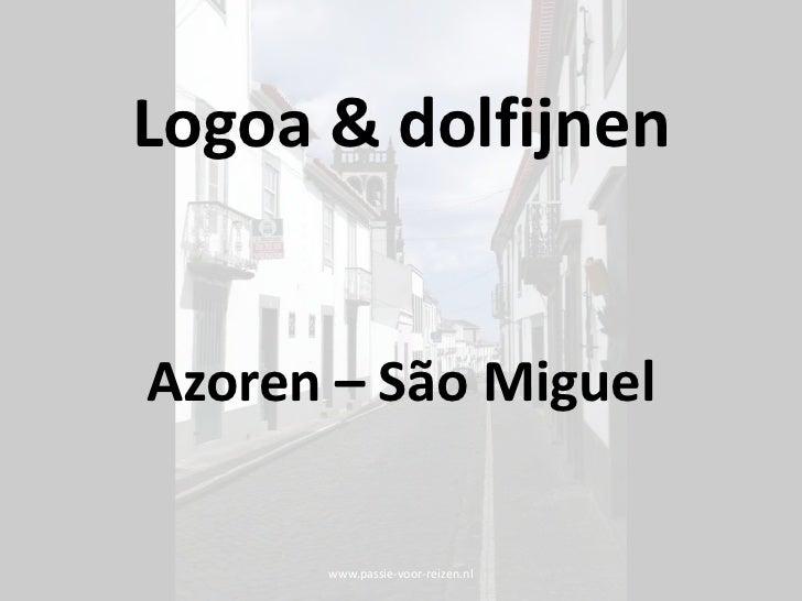 www.passie-voor-reizen.nl<br />Logoa & dolfijnen<br />Azoren – São Miguel<br />