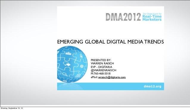 EMERGING GLOBAL DIGITAL MEDIA TRENDS                                      PRESENTED BY:                                   ...