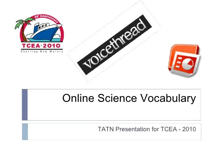 Online Science Vocabulary TATN Presentation for TCEA - 2010