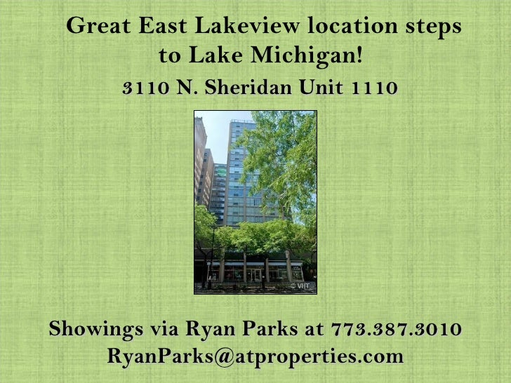 Great East Lakeview location steps to Lake Michigan!  3110 N. Sheridan Unit 1110 Showings via Ryan Parks at 773.387.3010 [...