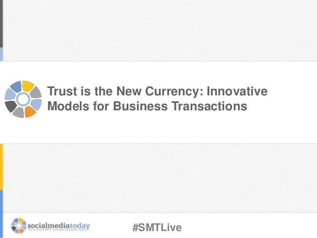 Trust is the New Currency: Innovative Models for Business Transactions
