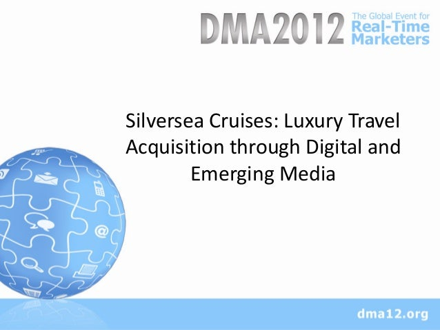 Do Wealthy People Click? Silversea Cruises Leveraging Digital Media
