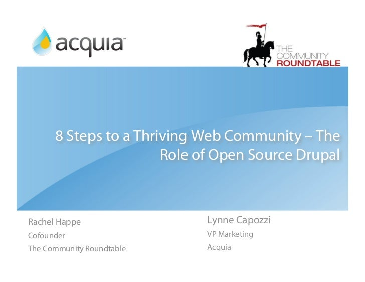 8 Steps to a Thriving Web Community – The                        Role of Open Source Drupal    Rachel Happe               ...