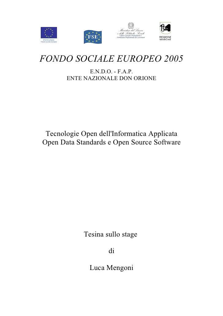 FONDO SOCIALE EUROPEO 2005               E.N.D.O. - F.A.P.        ENTE NAZIONALE DON ORIONE      Tecnologie Open dell'Info...