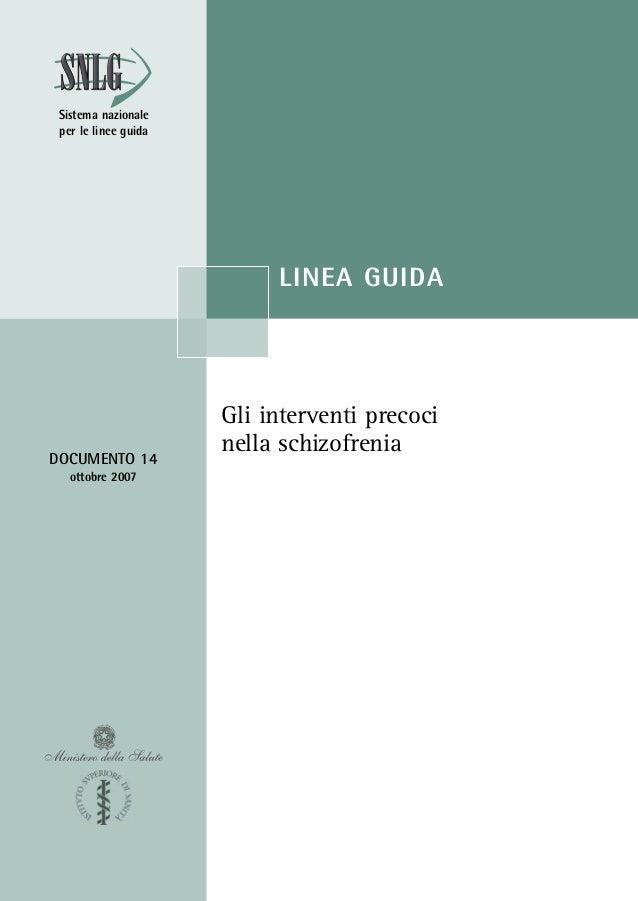 Gli interventi precoci nella schizofrenia LINEA GUIDA DOCUMENTO 14 ottobre 2007 Sistema nazionale per le linee guida