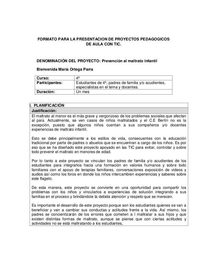 FORMATO PARA LA PRESENTACION DE PROYECTOS PEDAGOGICOS DE AULA CON TIC.  DENOMINACIÓN DEL PROYECTO: Prevención al maltrato ...