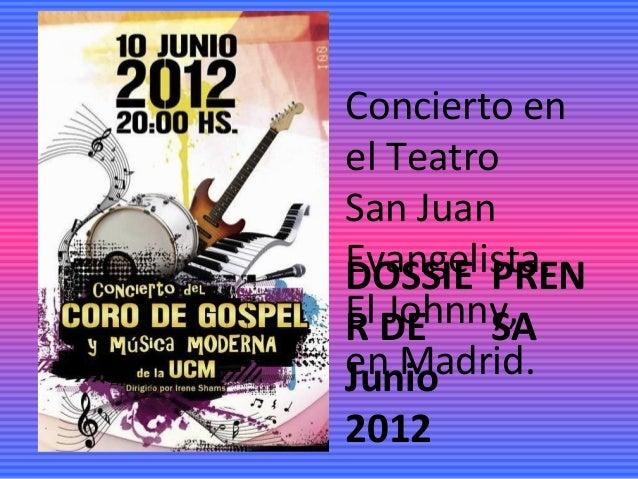 Concierto en el Teatro San Juan Evangelista, El Johnny, en Madrid. DOSSIE R DE Junio 2012 PREN SA