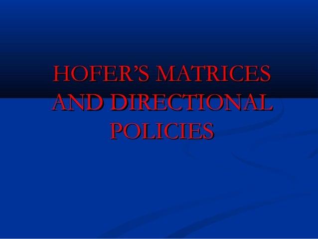 HOFER'S MATRICESAND DIRECTIONAL    POLICIES