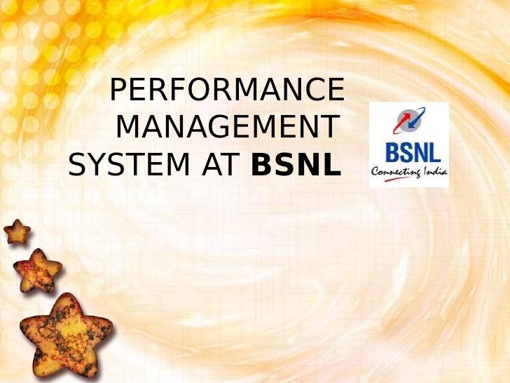 PERFORMANCE  MANAGEMENTSYSTEM AT BSNL