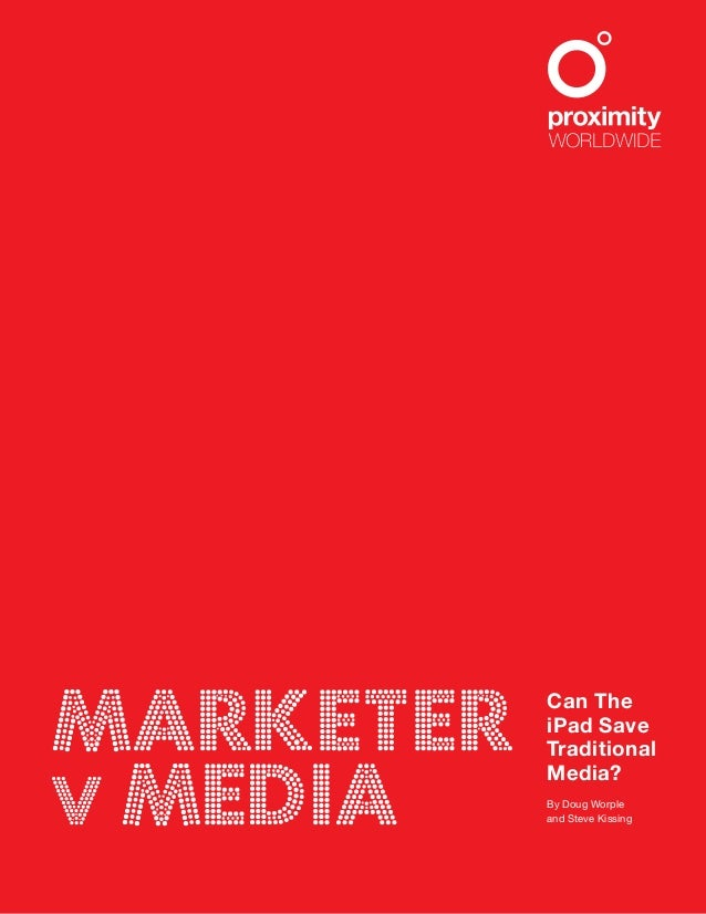 Marketer v Media Can The iPad Save Traditional Media? By Doug Worple and Steve Kissing